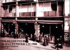 Hildesheimer Schaufenster um 1900 (Wandkalender 2018 DIN A3 quer)