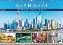 Shanghai: Stadt der Widersprüche (Wandkalender 2018 DIN A2 quer) Dieser erfolgreiche Kalender wurde dieses Jahr mit gleichen Bildern und aktualisiertem Kalendarium wiederveröffentlicht.
