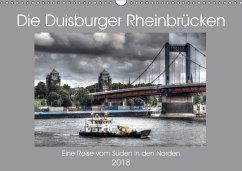 Die Duisburger Rheinbrücken (Wandkalender 2018 DIN A3 quer) Dieser erfolgreiche Kalender wurde dieses Jahr mit gleichen Bildern und aktualisiertem Kalendarium wiederveröffentlicht.