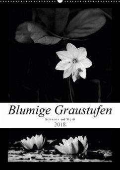 Blumige Graustufen - Schwarz und Weiß (Wandkalender 2018 DIN A2 hoch) Dieser erfolgreiche Kalender wurde dieses Jahr mit gleichen Bildern und aktualisiertem Kalendarium wiederveröffentlicht.
