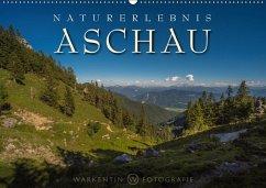 Naturerlebnis Aschau (Wandkalender 2018 DIN A2 quer) Dieser erfolgreiche Kalender wurde dieses Jahr mit gleichen Bildern und aktualisiertem Kalendarium wiederveröffentlicht.