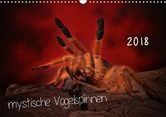 Mystische Vogelspinnen (Wandkalender 2018 DIN A...