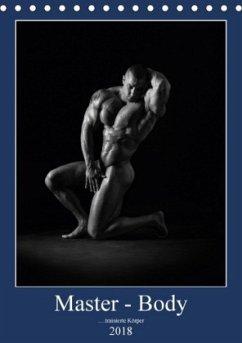 Master - Body ...trainierte Körper (Tischkalender 2018 DIN A5 hoch) Dieser erfolgreiche Kalender wurde dieses Jahr mit gleichen Bildern und aktualisiertem Kalendarium wiederveröffentlicht.