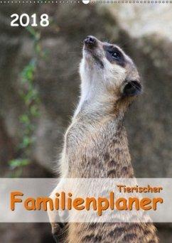 Tierischer Familienplaner 2018 (Wandkalender 2018 DIN A2 hoch) Dieser erfolgreiche Kalender wurde dieses Jahr mit gleichen Bildern und aktualisiertem Kalendarium wiederveröffentlicht.
