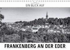 Ein Blick auf Frankenberg an der Eder (Wandkalender 2018 DIN A4 quer) Dieser erfolgreiche Kalender wurde dieses Jahr mit gleichen Bildern und aktualisiertem Kalendarium wiederveröffentlicht.