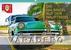 Varadero - Die Halbinsel auf der Hauptinsel (Wandkalender 2018 DIN A2 quer) Dieser erfolgreiche Kalender wurde dieses Jahr mit gleichen Bildern und aktualisiertem Kalendarium wiederveröffentlicht.