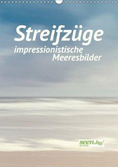 Streifzüge - impressionistische Meeresbilder (Wandkalender 2018 DIN A3 hoch) Dieser erfolgreiche Kalender wurde dieses Jahr mit gleichen Bildern und aktualisiertem Kalendarium wiederveröffentlicht.