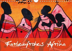 Farbenfrohes Afrika (Wandkalender 2018 DIN A4 quer) Dieser erfolgreiche Kalender wurde dieses Jahr mit gleichen Bildern und aktualisiertem Kalendarium wiederveröffentlicht.