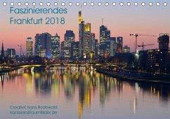 Faszinierendes Frankfurt - Impressionen aus der Mainmetropole (Tischkalender 2018 DIN A5 quer) Dieser erfolgreiche Kalender wurde dieses Jahr mit gleichen Bildern und aktualisiertem Kalendarium wiederveröffentlicht.