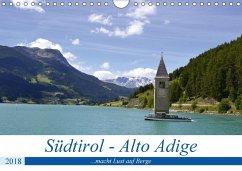 Südtirol - Alto Adige ...macht Lust auf Berge (Wandkalender 2018 DIN A4 quer) Dieser erfolgreiche Kalender wurde dieses Jahr mit gleichen Bildern und aktualisiertem Kalendarium wiederveröffentlicht.
