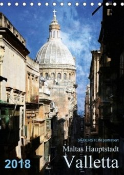 Silberstein porträtiert Maltas Hauptstadt Valletta (Tischkalender 2018 DIN A5 hoch) Dieser erfolgreiche Kalender wurde dieses Jahr mit gleichen Bildern und aktualisiertem Kalendarium wiederveröffentlicht.