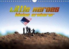Little Heroes - kleine Eroberer (Wandkalender 2018 DIN A4 quer) Dieser erfolgreiche Kalender wurde dieses Jahr mit gleichen Bildern und aktualisiertem Kalendarium wiederveröffentlicht.