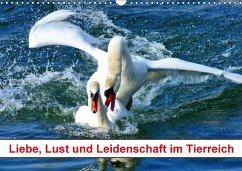 Liebe, Lust und Leidenschaft im Tierreich (Wandkalender 2018 DIN A3 quer) Dieser erfolgreiche Kalender wurde dieses Jahr mit gleichen Bildern und aktualisiertem Kalendarium wiederveröffentlicht.