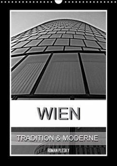 Wien, Tradition und Moderne (Wandkalender 2018 DIN A3 hoch) Dieser erfolgreiche Kalender wurde dieses Jahr mit gleichen Bildern und aktualisiertem Kalendarium wiederveröffentlicht.