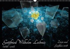 Gottfried Wilhelm Leibniz - Zitate und Grafiken 2018 (Wandkalender 2018 DIN A3 quer)
