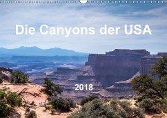 Die Canyons der USA (Wandkalender 2018 DIN A3 quer)