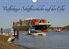 Vielfältiger Schiffsverkehr auf der Elbe (Wandkalender 2018 DIN A4 quer) Dieser erfolgreiche Kalender wurde dieses Jahr mit gleichen Bildern und aktualisiertem Kalendarium wiederveröffentlicht.