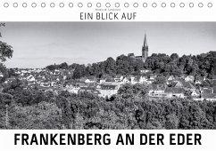 Ein Blick auf Frankenberg an der Eder (Tischkalender 2018 DIN A5 quer) Dieser erfolgreiche Kalender wurde dieses Jahr mit gleichen Bildern und aktualisiertem Kalendarium wiederveröffentlicht.
