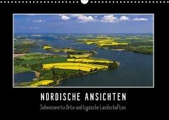 Nordische Ansichten - Sehenswerte Orte und typische Landschaften Norddeutschlands (Wandkalender 2018 DIN A3 quer)