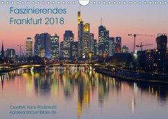 Faszinierendes Frankfurt - Impressionen aus der Mainmetropole (Wandkalender 2018 DIN A4 quer) Dieser erfolgreiche Kalender wurde dieses Jahr mit gleichen Bildern und aktualisiertem Kalendarium wiederveröffentlicht. - Hans Rodewald, CreativK