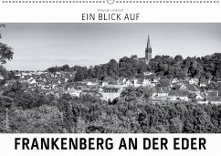Ein Blick auf Frankenberg an der Eder (Wandkalender 2018 DIN A2 quer) Dieser erfolgreiche Kalender wurde dieses Jahr mit gleichen Bildern und aktualisiertem Kalendarium wiederveröffentlicht.