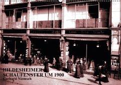 Hildesheimer Schaufenster um 1900 (Wandkalender 2018 DIN A2 quer) Dieser erfolgreiche Kalender wurde dieses Jahr mit gleichen Bildern und aktualisiertem Kalendarium wiederveröffentlicht.