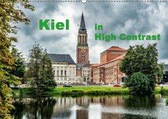 Kiel in High Contrast (Wandkalender 2018 DIN A2 quer) Dieser erfolgreiche Kalender wurde dieses Jahr mit gleichen Bildern und aktualisiertem Kalendarium wiederveröffentlicht.