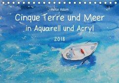 Cinque Terre und Meer in Aquarell und Acryl (Tischkalender 2018 DIN A5 quer) Dieser erfolgreiche Kalender wurde dieses Jahr mit gleichen Bildern und aktualisiertem Kalendarium wiederveröffentlicht.