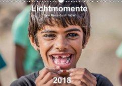 Lichtmomente - Eine Reise durch Indien (Wandkalender 2018 DIN A3 quer) Dieser erfolgreiche Kalender wurde dieses Jahr mit gleichen Bildern und aktualisiertem Kalendarium wiederveröffentlicht.