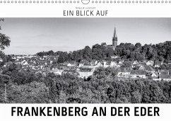 Ein Blick auf Frankenberg an der Eder (Wandkalender 2018 DIN A3 quer) Dieser erfolgreiche Kalender wurde dieses Jahr mit gleichen Bildern und aktualisiertem Kalendarium wiederveröffentlicht.