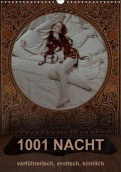 1001 NACHT - verführerisch, erotisch, sinnlich (Wandkalender 2018 DIN A3 hoch)