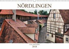 Nördlingen - Eine runde Sache (Wandkalender 2018 DIN A3 quer) Dieser erfolgreiche Kalender wurde dieses Jahr mit gleichen Bildern und aktualisiertem Kalendarium wiederveröffentlicht.