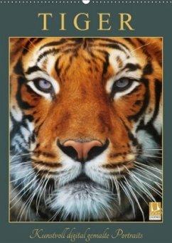 Tiger - Kunstvoll digital gemalte Portraits (Wandkalender 2018 DIN A2 hoch) Dieser erfolgreiche Kalender wurde dieses Jahr mit gleichen Bildern und aktualisiertem Kalendarium wiederveröffentlicht.