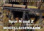 Spur N und Z international, Modelleisenbahn (Tischkalender 2018 DIN A5 quer) Dieser erfolgreiche Kalender wurde dieses Jahr mit gleichen Bildern und aktualisiertem Kalendarium wiederveröffentlicht.