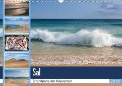 Sal - Strandperle der Kapverden (Wandkalender 2018 DIN A3 quer) Dieser erfolgreiche Kalender wurde dieses Jahr mit gleichen Bildern und aktualisiertem Kalendarium wiederveröffentlicht.