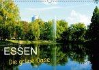 Essen - Die grüne Oase (Wandkalender 2018 DIN A3 quer) Dieser erfolgreiche Kalender wurde dieses Jahr mit gleichen Bildern und aktualisiertem Kalendarium wiederveröffentlicht.