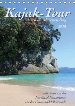 Kajak-Tour durch die Mercury Bay (Tischkalender 2018 DIN A5 hoch) Dieser erfolgreiche Kalender wurde dieses Jahr mit gleichen Bildern und aktualisiertem Kalendarium wiederveröffentlicht.