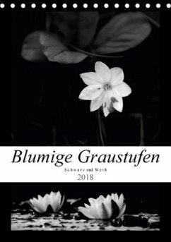 Blumige Graustufen - Schwarz und Weiß (Tischkalender 2018 DIN A5 hoch) Dieser erfolgreiche Kalender wurde dieses Jahr mit gleichen Bildern und aktualisiertem Kalendarium wiederveröffentlicht.