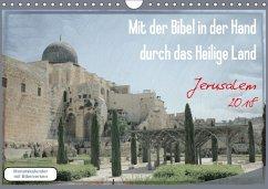 Mit der Bibel in der Hand durch das Heilige Land - Jerusalem (Wandkalender 2018 DIN A4 quer) Dieser erfolgreiche Kalender wurde dieses Jahr mit gleichen Bildern und aktualisiertem Kalendarium wiederveröffentlicht.