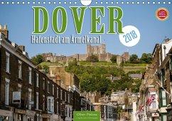 Dover - Hafenstadt am Ärmelkanal (Wandkalender 2018 DIN A4 quer) Dieser erfolgreiche Kalender wurde dieses Jahr mit gleichen Bildern und aktualisiertem Kalendarium wiederveröffentlicht.