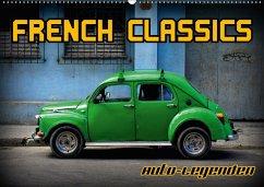 Auto-Legenden - French Classics (Wandkalender 2018 DIN A2 quer) Dieser erfolgreiche Kalender wurde dieses Jahr mit gleichen Bildern und aktualisiertem Kalendarium wiederveröffentlicht.