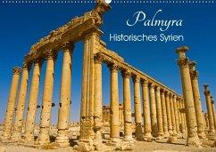 Palmyra - Historisches Syrien (Wandkalender 2018 DIN A2 quer) Dieser erfolgreiche Kalender wurde dieses Jahr mit gleichen Bildern und aktualisiertem Kalendarium wiederveröffentlicht.