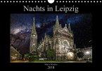 Nachts in Leipzig (Wandkalender 2018 DIN A4 quer) Dieser erfolgreiche Kalender wurde dieses Jahr mit gleichen Bildern und aktualisiertem Kalendarium wiederveröffentlicht.