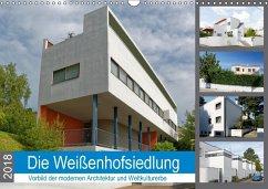 Die Weißenhofsiedlung - Vorbild der modernen Architektur und Weltkulturerbe (Wandkalender 2018 DIN A3 quer) Dieser erfolgreiche Kalender wurde dieses Jahr mit gleichen Bildern und aktualisiertem Kalendarium wiederveröffentlicht.