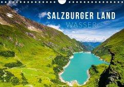 Salzburger Land. Wasser (Wandkalender 2018 DIN A4 quer) Dieser erfolgreiche Kalender wurde dieses Jahr mit gleichen Bildern und aktualisiertem Kalendarium wiederveröffentlicht.