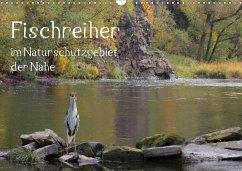 Der Fischreiher im Naturschutzgebiet der Nahe (Wandkalender 2018 DIN A3 quer) Dieser erfolgreiche Kalender wurde dieses Jahr mit gleichen Bildern und aktualisiertem Kalendarium wiederveröffentlicht.