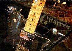 Gitarren - Grunge Style (Wandkalender 2018 DIN ...