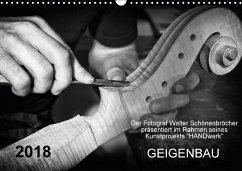 Geigenbau (Wandkalender 2018 DIN A3 quer) Dieser erfolgreiche Kalender wurde dieses Jahr mit gleichen Bildern und aktualisiertem Kalendarium wiederveröffentlicht.