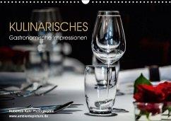 Kulinarisches - Gastronomische Impressionen (Wandkalender 2018 DIN A3 quer) Dieser erfolgreiche Kalender wurde dieses Jahr mit gleichen Bildern und aktualisiertem Kalendarium wiederveröffentlicht.