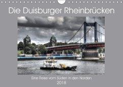 Die Duisburger Rheinbrücken (Wandkalender 2018 DIN A4 quer) Dieser erfolgreiche Kalender wurde dieses Jahr mit gleichen Bildern und aktualisiertem Kalendarium wiederveröffentlicht.